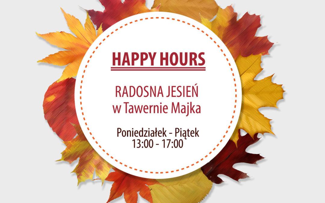 HAPPY HOURS, CZYLI RADOSNA JESIEŃ W TAWERNIE MAJKA!